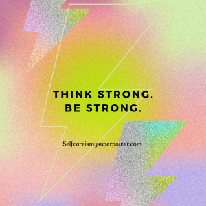 Think strong. Be strong.